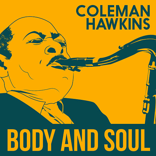 Body and Soul by Coleman Hawkins