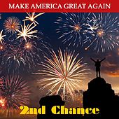 Make America Great Again by 2nd Chance