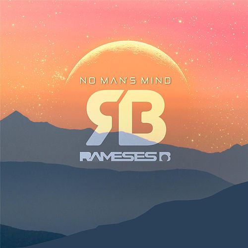 No Man's Mind by Rameses B