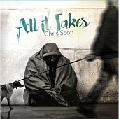 All It Takes by Chris Scott