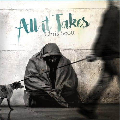All It Takes by Chris Scott
