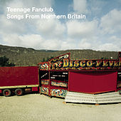 Songs From Northern Britain by Teenage Fanclub