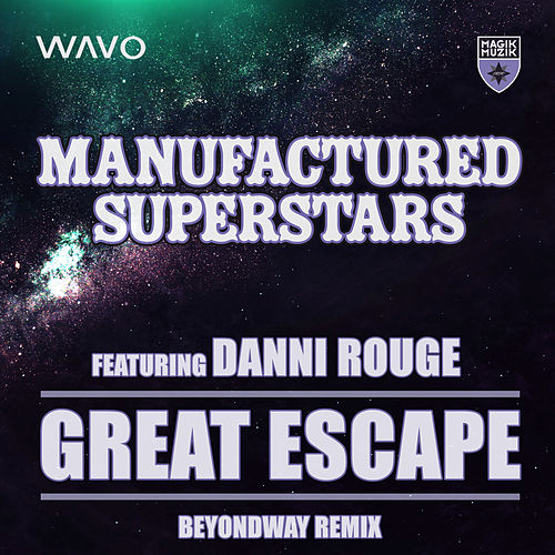 Great Escape (Beyondway Remix) by Manufactured Superstars