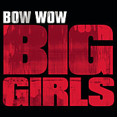 Big Girls by Bow Wow