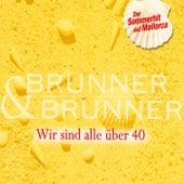 Wir sind alle über Vierzig- Mallorca Mix by Brunner & Brunner