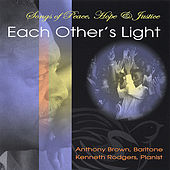 Each Other's Light, Songs of Peace, Hope and Justice by Anthony Brown