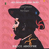 Red Dogs and Pink Skies: a Musical Celebration of Paul Gauguin by Laura Gilbert, Jo-Ann Sternberg, Curtis Macomber, Marcy Rosen, M