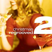 Christmas Regrooved Part 2 by Various Artists