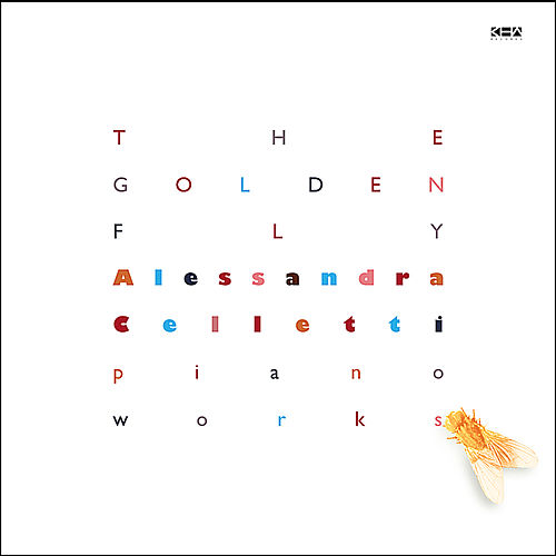 The Golden Fly - Piano Works by Alessandra Celletti