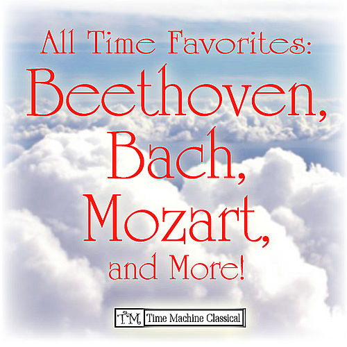 Beethoven, Bach, Mozart, and More! by Various Artists