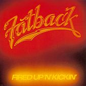Fired Up 'n' Kickin' by Fatback Band