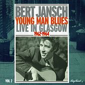Young Man Blues: Live In Glasgow Part 2 by Bert Jansch