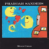 Moon Child by Pharoah Sanders