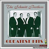 The Schmitt Brothers - Greatest Hits by The Schmitt Brothers