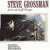 Live at Café Praga by Steve Grossman
