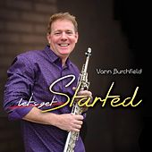 Let's Get Started by Vann Burchfield