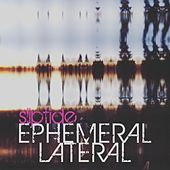 Ephemeral Lateral by Sliptide