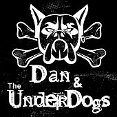 Dan & the Underdogs by Dan