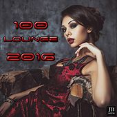 100 Successi Lounge 2016 by Various Artists