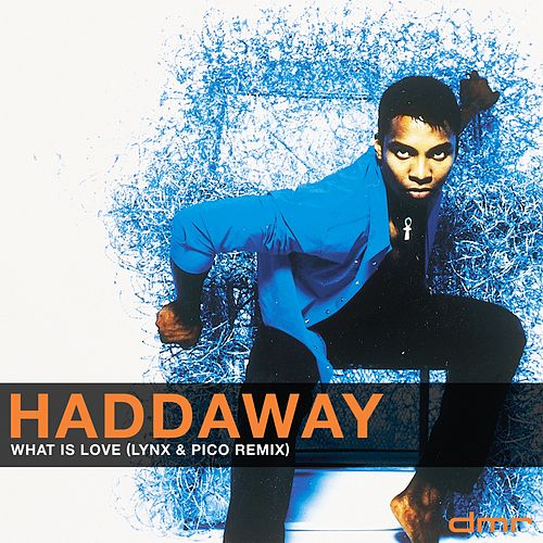 What Is Love (Lynx & Pico Remix) by Haddaway