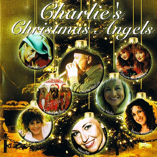 Charlies Christmas Angels by Charlie  McCoy