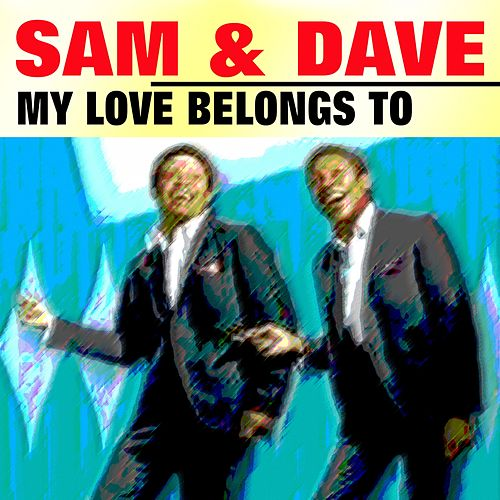 My Love Belongs to You von Sam and Dave