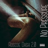 No Pressure by Roscoe Dash