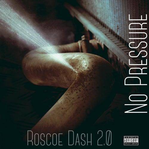 No Pressure by Roscoe Dash