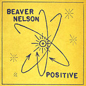 Positive by Beaver Nelson