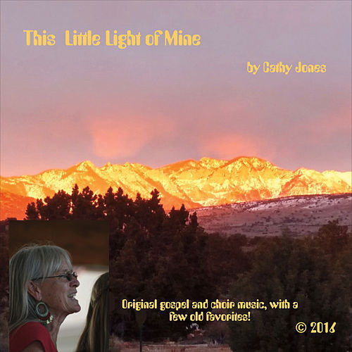 This Little Light of Mine by Cathy Jones