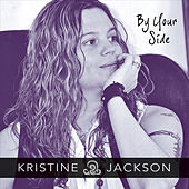 By Your Side by Kristine Jackson