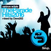 Dave202 - The Parade Hits 2016 von Various Artists