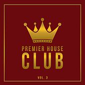 Premier House Club, Vol. 3 by Various Artists