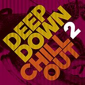 Deep Down & Chillout, Vol. 2 by Various Artists