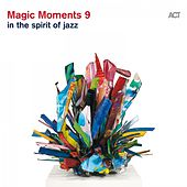 Magic Moments 9 (In the Spirit of Jazz) by Various Artists