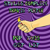 Pop This Get Lit (feat. Travis Porter) by Styles
