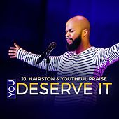 You Deserve It - Single by J.J. Hairston