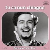 Tu ca nun chiagne by Giuseppe Di Stefano