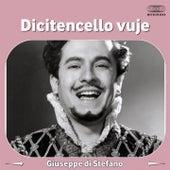Dicitencello vuje by Giuseppe Di Stefano