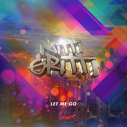 Let Me Go by Nitti Gritti