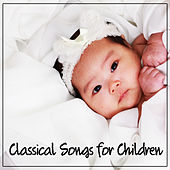 Classical Songs for Children – Toddler Melodies, Quiet Child, Inspiring Music for Baby, Mozart for Your Baby by Baby Bath Time Collection Baby Lullaby