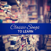 Classic Songs to Learn – Beethoven, Mozart to Work, Effective Learning wit Classical Music, Clear Mind by Studying Sessions Collection Exam Study Music Academy