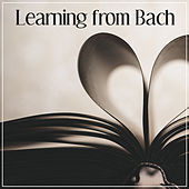 Learning from Bach – Relaxing Piano, Effective Study, Easy Concentration, Easy Exam with Bach, Learning with Music by Soulive