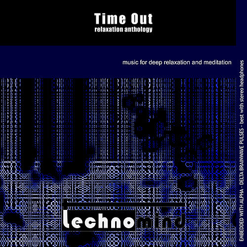 Time Out: Relaxation Anthology by Techno Mind