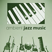 Ambient Jazz Sounds - Easy Listening Jazz, Cafe Bar Jazz, Jazz Summer von Smooth Jazz Allstars
