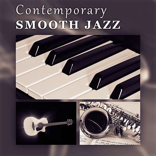 Contemporary Smooth Jazz – Peaceful Music for Jazz, Background Jazz Music von Smooth Jazz Allstars