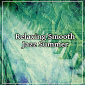 Relaxing Smooth Jazz Summer - Bossa Nova Chill Lounge Music 2016 by Jazz Lounge