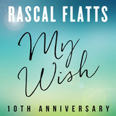 My Wish by Rascal Flatts