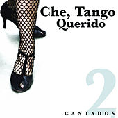 Che, Tango Querido - Cantados 2 by Various Artists