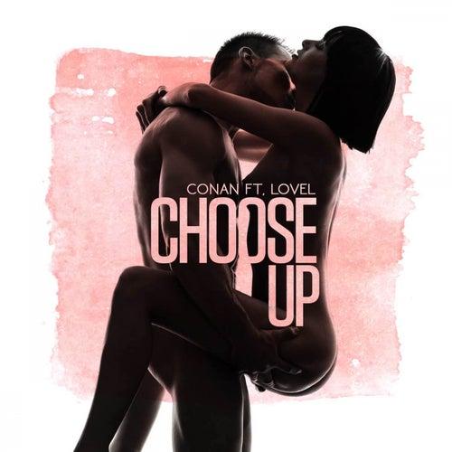 Choose Up (feat. Lovel) - Single by Conan